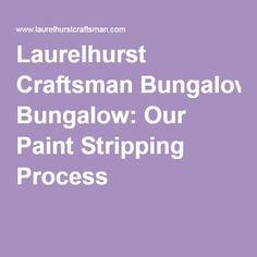 Laurelhurst Craftsman Bungalow: Our Paint Stripping Process