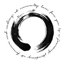 """My love for you is a journey; starting at forever, and ending at never."" surrounding an enso circle."