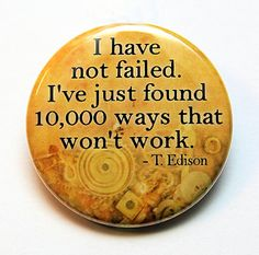 I Have Not Failed  Edison  Button Pinback Badge 1 by theangryrobot, $1.50
