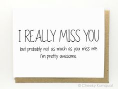 Funny I Miss You Card Missing You Card I Really by CheekyKumquat Birthday Message For Boyfriend, Letters To Boyfriend, Cards For Boyfriend, Boyfriend Girlfriend, I Miss You Friend, I Miss You Card, Make Me Happy Quotes, Missing You Quotes For Him, Tu Me Manques
