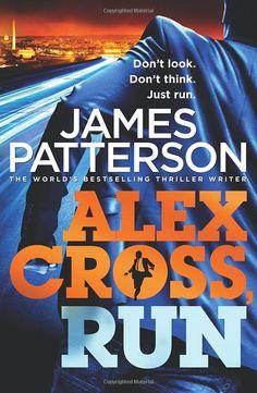 Alex Cross, Run (Alex Cross 20): Amazon.co.uk: James Patterson: Books