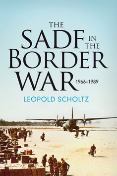 """Read """"The SADF in the Border War by Leopold Scholtz available from Rakuten Kobo. What led to the Border War, how did it develop - and who won? Military historian Leopold Scholtz offers the first compre."""