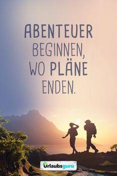 Abenteuer beginnen, wo Pläne enden. Sprüche und Zitate zum Nachdenken - Reisen, Meer, Urlaub und Fernweh. #sprüche #urlaub #reisen #zitate #meer