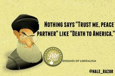 """.Nothing says """"Trust me, peace partner"""" like """"DEATH TO AMERICA""""."""