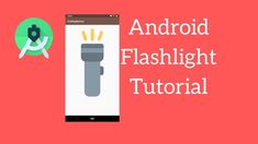 How to Turn ON/OFF The Camera Flashlight in Android Programmatically Android Tutorials, Flashlight, Improve Yourself, Learning, Study, Teaching, Studying, Education