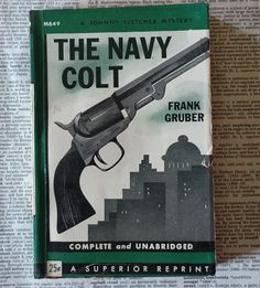 The Navy Colt by Frank Gruber #M649, Paperback Pulp Fiction Mystery 1945