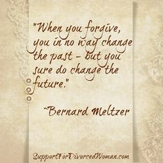 Respect yourself divorce facebook posts pinterest when you forgive you in no way change the past but you sure do solutioingenieria Choice Image