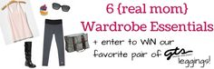 6 {real mom} Wardrobe Essentials #Fashion #momstyle