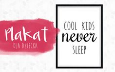 Plakat dla dziecka Cool kids never sleep / Free baby kid poster Cool Kids Never Sleep