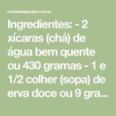 Ingredientes: - 2 xícaras (chá) de água bem quente ou 430 gramas - 1 e 1/2 colher (sopa) de erva doce ou 9 gramas - 1 xícaras (chá) de mel ou 300 gramas - 3 e 1/2 xícaras (chá) de farinha de trigo ou 440 gramas - 3 colheres (sopa) de chocolate em pó 30% ou 50 % cacau - ou 20 gramas - 1 colher...