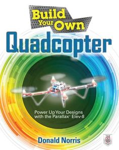 Build Your Own Quadcopter  Donald Norris