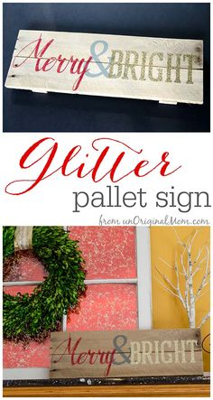 "Pallet Ideas ""Merry and Bright"" Glitter Pallet Sign and a Silhouette Portrait DOUBLE Giveaway unOriginal Mom - Use Silhouette double-sided adhesive to create a rustic glam glitter pallet sign - perfect for Christmas! Holiday Signs, Christmas Signs, All Things Christmas, Winter Christmas, Holiday Fun, Holiday Crafts, Christmas Holidays, Christmas Decorations, Merry Christmas"