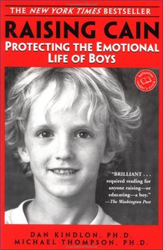 """""""Raising Cain"""" - Must read for parents raising a boy. If you read one book, make it this one!"""
