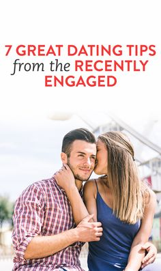 7 Great Dating Tips From The Recently Engaged