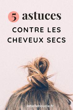 Que faire contre les cheveux secs ?Retrouvez mes 5 astuces naturelles anti cheveux secs dans cet article !