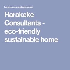 Harakeke Consultants - eco-friendly sustainable home