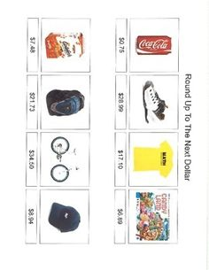 Students will look at pictures of items to buy with prices and determine the next dollar up and Velcro under the amount.16 picture objects with prices in total