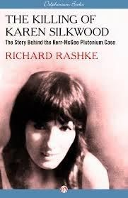 THE KILLING OF KAREN SILKWOOD-The Story Behind the Kerr- McGee ........Cresent, Oklahoma