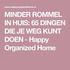 Home Organization Hacks, Organizing Tips, Konmari, Time Management, Housekeeping, Cleaning Hacks, Rommel, Organize, Van