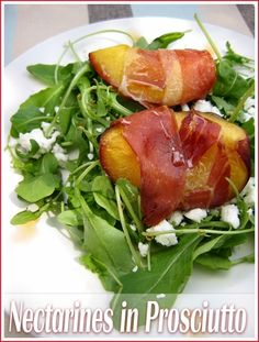 Starters/Appetizers: grilled nectarines wrapped in Prosciutto #recipe