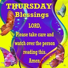 Thursday Blessings, Lord Please Take Care And Watch Over The Person Reading This. thursday thursday quotes thursday blessings thursday quotes and sayings thursday images thursday pics Thursday Images, Thursday Quotes, Thursday Motivation, Thursday Greetings, Thankful Thursday, Happy Thursday, Encouraging Thoughts, Biblical Verses, Prayer Board