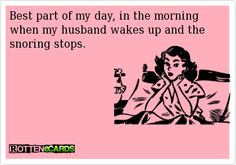 When snoring stops... always the best part of the day !