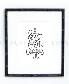 But first, coffee hand lettered print by Chalkfulloflove!
