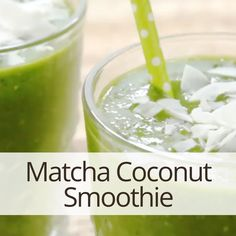 Matcha Coconut Smoothie  #matcha #matchagreentea #greentea #smoothie #antioxidants #energy #superfood #health #nutrition #organic #recipes #recipe #delicious #eatclean #drinktohealth