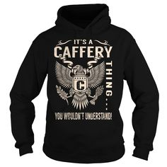 [Popular tshirt name ideas] Its a CAFFERY Thing You Wouldnt Understand Last Name Surname T-Shirt Eagle Discount Today Hoodies, Tee Shirts