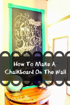 Texasdaisey Creations: How To Make A Chalkboard On The Wall
