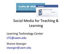 social-media-for-teaching-and-learning by sharstoer via Slideshare