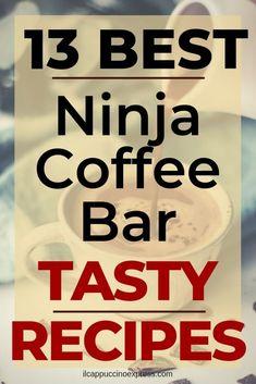 13 Ninja Coffee Bar Recipes To Make Today - Il Cappuccino Express - - coffee ideas - Ninja Coffee Bar Recipes, Ninja Coffee Maker, Coffee Drink Recipes, Ninja Recipes, Coffee Drinks, Cappuccino Recipe, Cappuccino Coffee, Iced Coffee, Coffee Bars