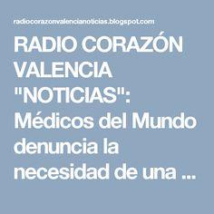 """RADIO CORAZÓN VALENCIA  """"NOTICIAS"""": Médicos del Mundo denuncia la necesidad de una tre..."""