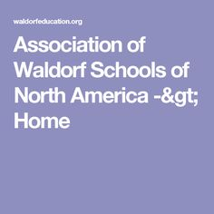 Association of Waldorf Schools of North America -> Home