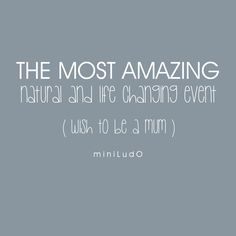 Mum To Be Precious Quotes. Wish to be a Mum with #miniLudO