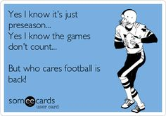 Yes I know it's just preseason... Yes I know the games don't count... But who cares football is back! #NFLpreseason