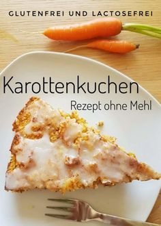 Rezept für Karottenkuchen ohne Mehl - glutenfrei und lactosefrei