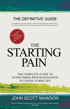 The Starting Pain: The complete guide to overcoming procrastination in under 15 minutes by John Mawson, http://www.amazon.com/dp/B00IHS1GHI/ref=cm_sw_r_pi_dp_2yactb0XFMPSW