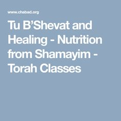 Tu B'Shevat and Healing - Nutrition from Shamayim - Torah Classes Torah, Humility, Insecure, Healing, Nutrition, Marker, Turning, Trees, Scene