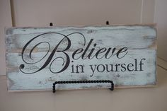 Believe in yourself. Distressed wood sign. by Bridges2You on Etsy