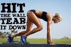 Hit the wall, tear it down ~ Exercise ~ Workout ~ Fitness