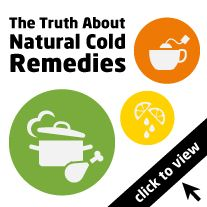 "The Truth Behind Natural Cold ""Remedies""    Some natural cold remedies can really knock out your symptoms, but others are all hype. Find out which treatments might work for you."