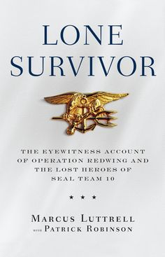 Lone Survivor: The Eyewitness Account of Operation Redwing and the Lost Heroes of SEAL Team 10 by Marcus Luttrell.  JD: Fabulous Book!