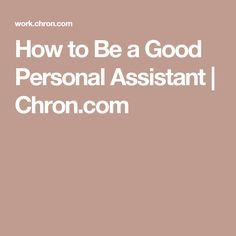 How to Be a Good Personal Assistant   Chron.com Administrative Support, Administrative Professional, Administrative Assistant, Personal Assistant Duties, Virtual Assistant, Personal Assistants, Personal Attendant, Job Info, Office Assistant