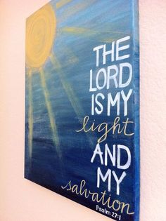 Lord is my light and my salvation. Psalm Lord is my light and my salvation. Scripture Art, Bible Verses, Scriptures, Scripture Painting, Bible Art, Bible Verse Canvas, Words On Canvas, Diy Canvas, Painting Canvas
