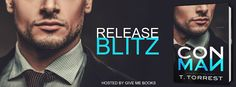 Release Blitz / Giveaway - Con Man by T. Torrest @TTorrest   Title: Con Man  Author: T. Torrest  Genre: Romantic Comedy  Release Date: March 24 2017  Blurb  Lucas Taggart is the best con man in the business so to speak.A former-geek-turned-hottie Luke is now an image consultant and life coach to the rich and privileged in New York City. His eight-week program is designed to transform ugly ducklings into swans by instilling some much-needed confidence and hey a makeover never hurts.But when…