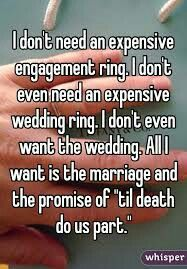 My husband knew all this knew I didn't want an expensive ring, knew that I was completely up for a court house wedding but he said I deserved more.
