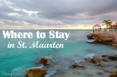 What do you look for when deciding which tropical island to visit? Find out why Sonesta Maho Beach Resort is the place to stay on the island of St. Maarten.