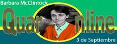 3 de Septiembre de 1992 fallece Barbara McClintock, genetista estadounidense, Premio Nobel de Medicina en 1983. http://www.quaronline.com/