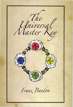 read the book: 148057994 franz bardon the universal master key Sirian Starseed, Psychological Manipulation, Arte Steampunk, Ritual Magic, Magick Book, Occult Symbols, Wisdom Books, Master Key, New Thought